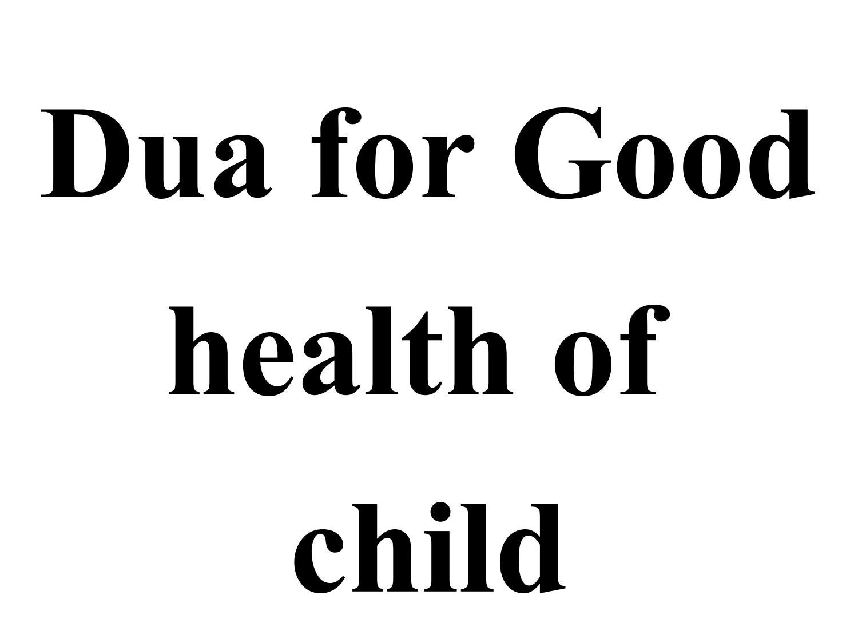 Dua for Good health of child