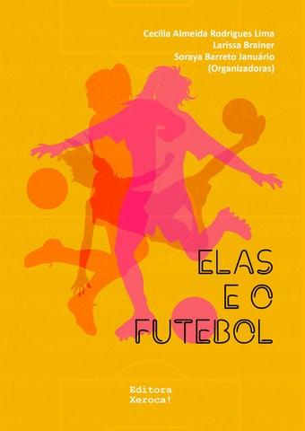 cc8a30ab23827 Elas e o futebol by Editora Xeroca! - issuu