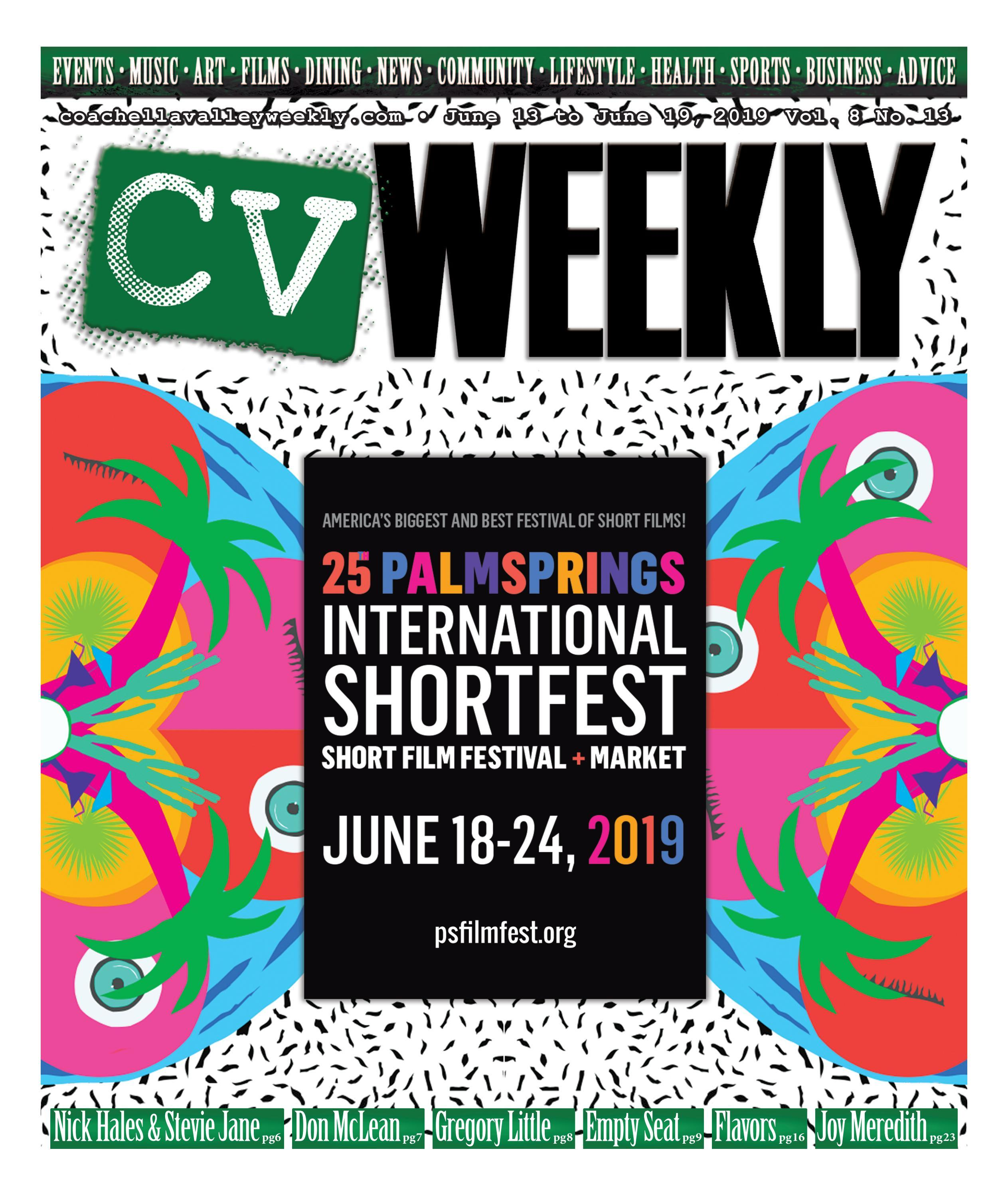 Coachella Valley Weekly - June 13 to June 19, 2019 Vol  8 No