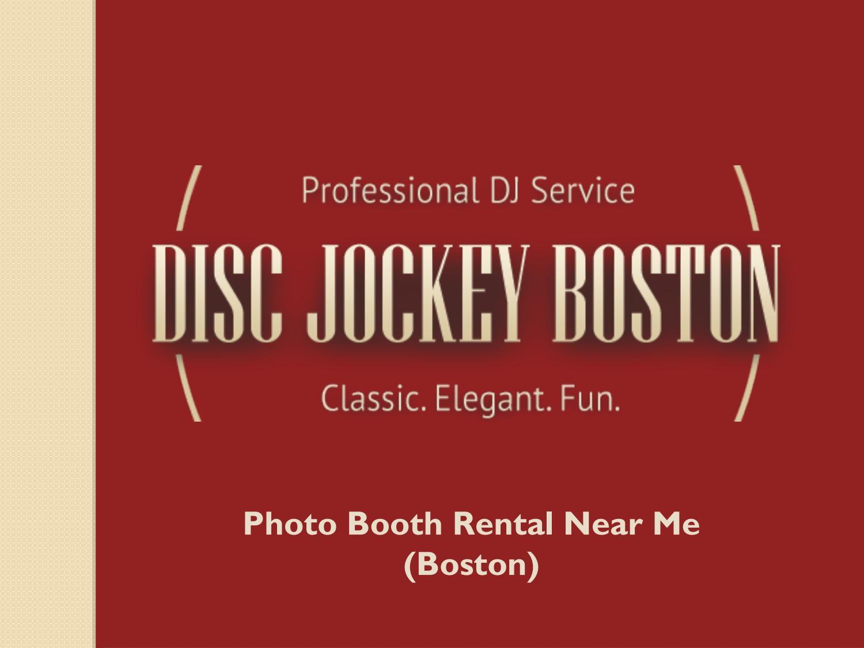 Photo Booth Rental Near Me (Boston) -Disc Jockey Boston by