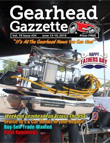 Gearhead Gazzette Vol  19 Issue #24 June 13-19, 2019 by Jimmy B - issuu