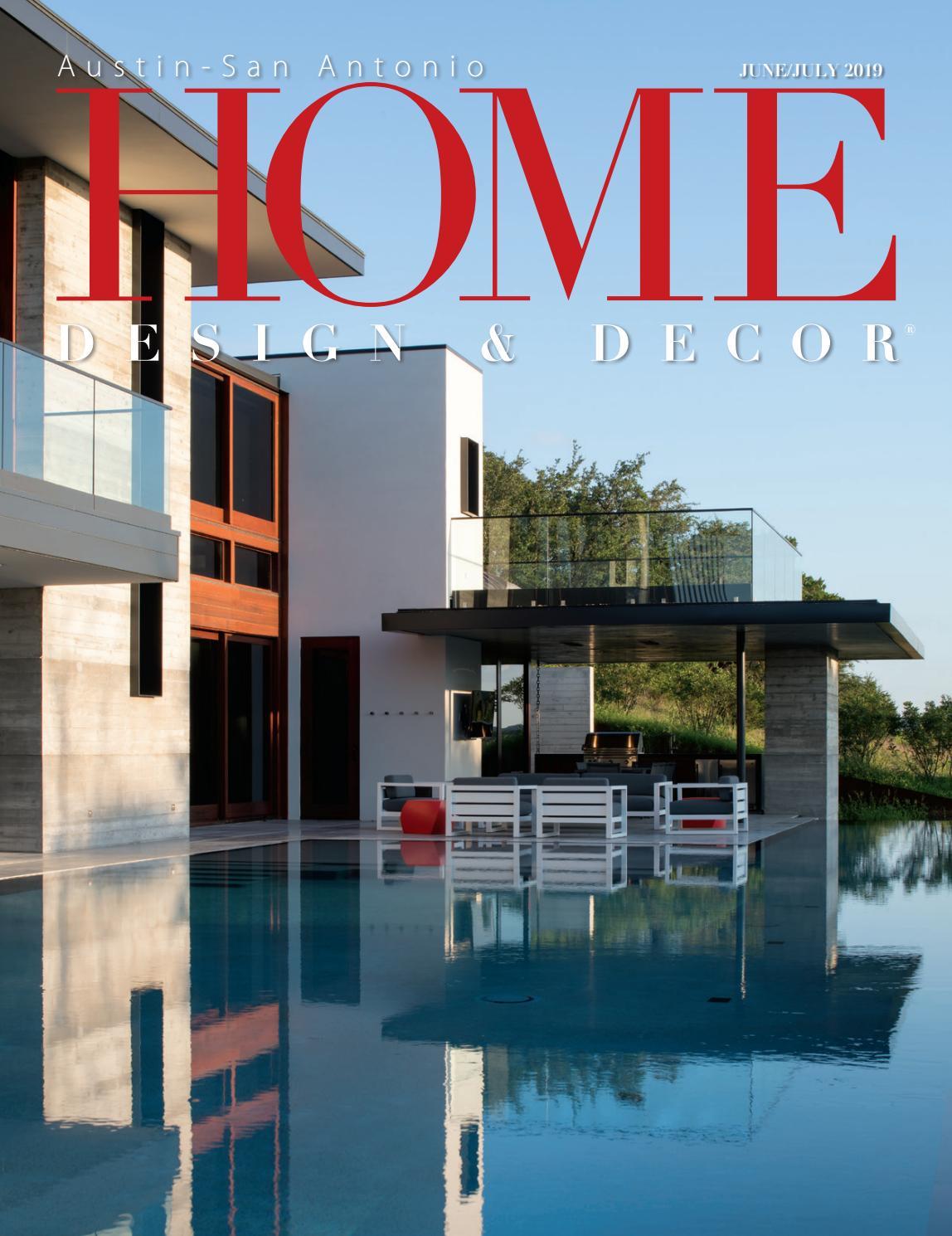 Home Design Decor Austin San Antonio June July 2019 By Trisha Doucette Issuu