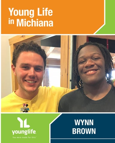 Young Life in Michiana — Wynn Brown by Young Life - issuu