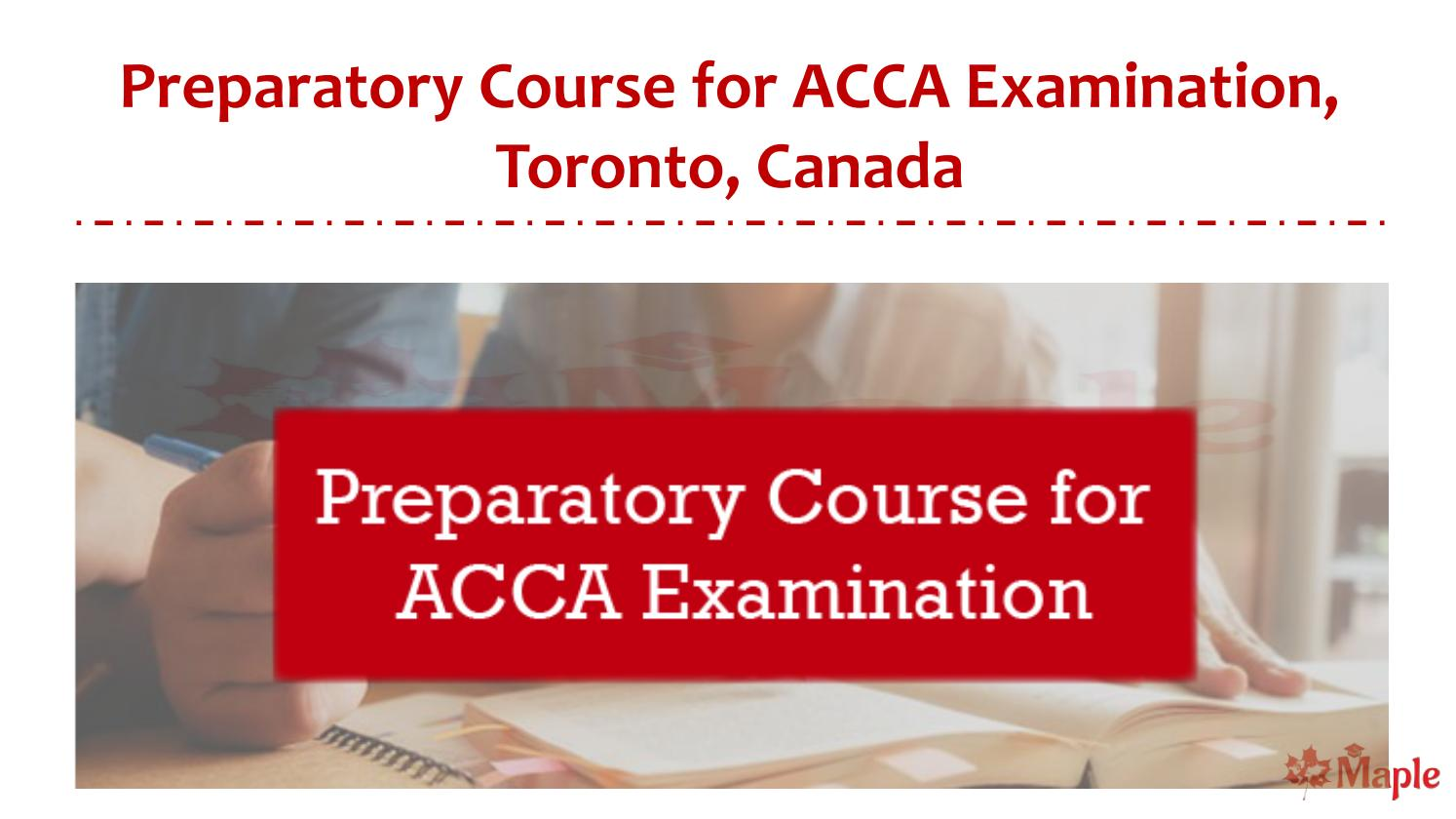 Preparatory Course for ACCA Examination, Toronto, Canada by Maple