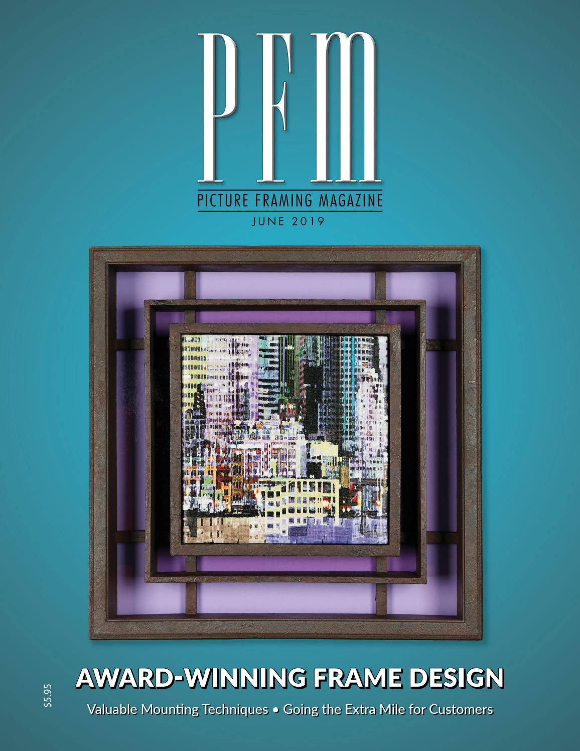 Picture Framing Magazine June 2019 By Pfm Publishing Issuu