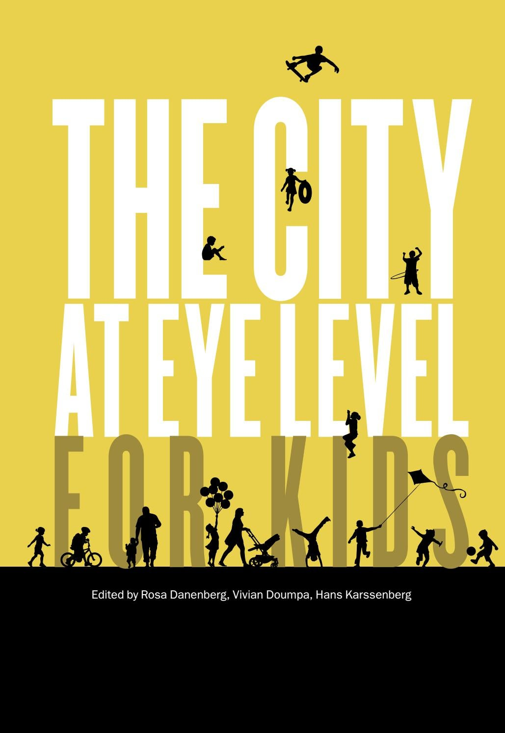 The City At Eye Level For Kids By Bernard Van Leer Foundation Issuu