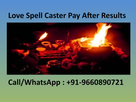 Love Spell Caster Pay After Results by Tantra Spells - issuu
