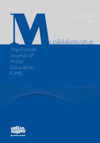 Finnish Journal Of Music Education Vol 21 By Sibelius Academy Of The University Of The Arts Helsinki Issuu