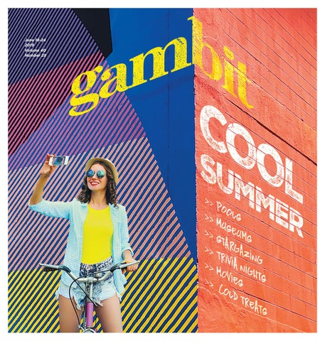 Gambit New Orleans, June 18, 2019 by Gambit New Orleans - issuu