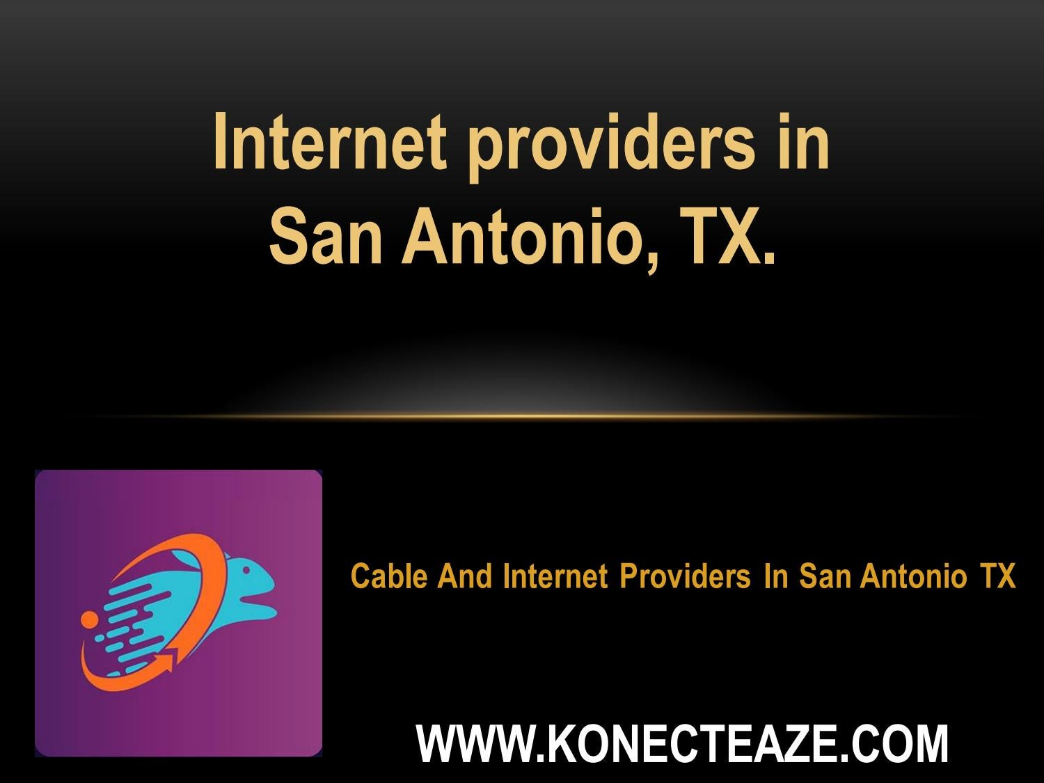 Cable Internet Providers >> Cable And Internet Providers In San Antonio Tx Konect Eaze