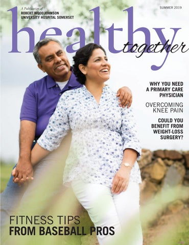 RWJUH - Somerset's: Healthy Together: Summer 2019 by