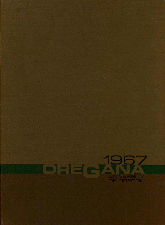 Oregana Class of 1967 by UO/Oregon Quarterly - issuu