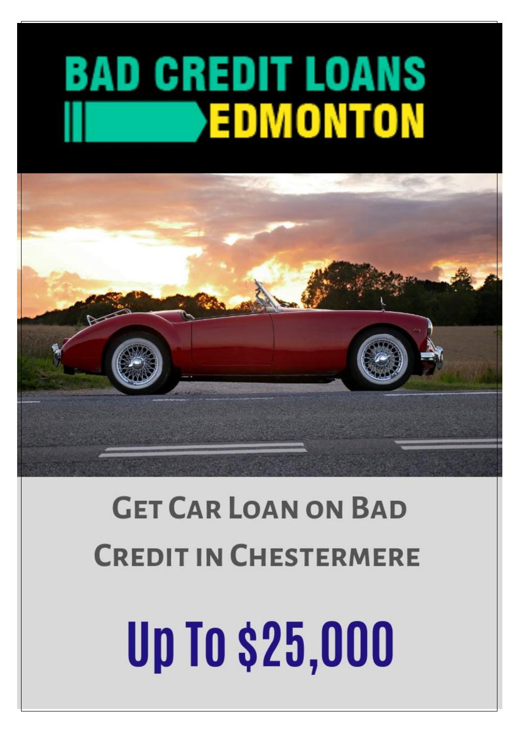 Get A Car With Bad Credit >> Get Car Loan On Bad Credit In Chestermere By Bad Credit