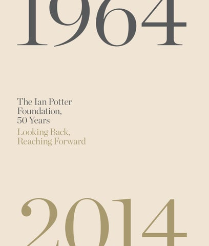 The Ian Potter Foundation, 50 Years: Looking Back, Reaching Forward