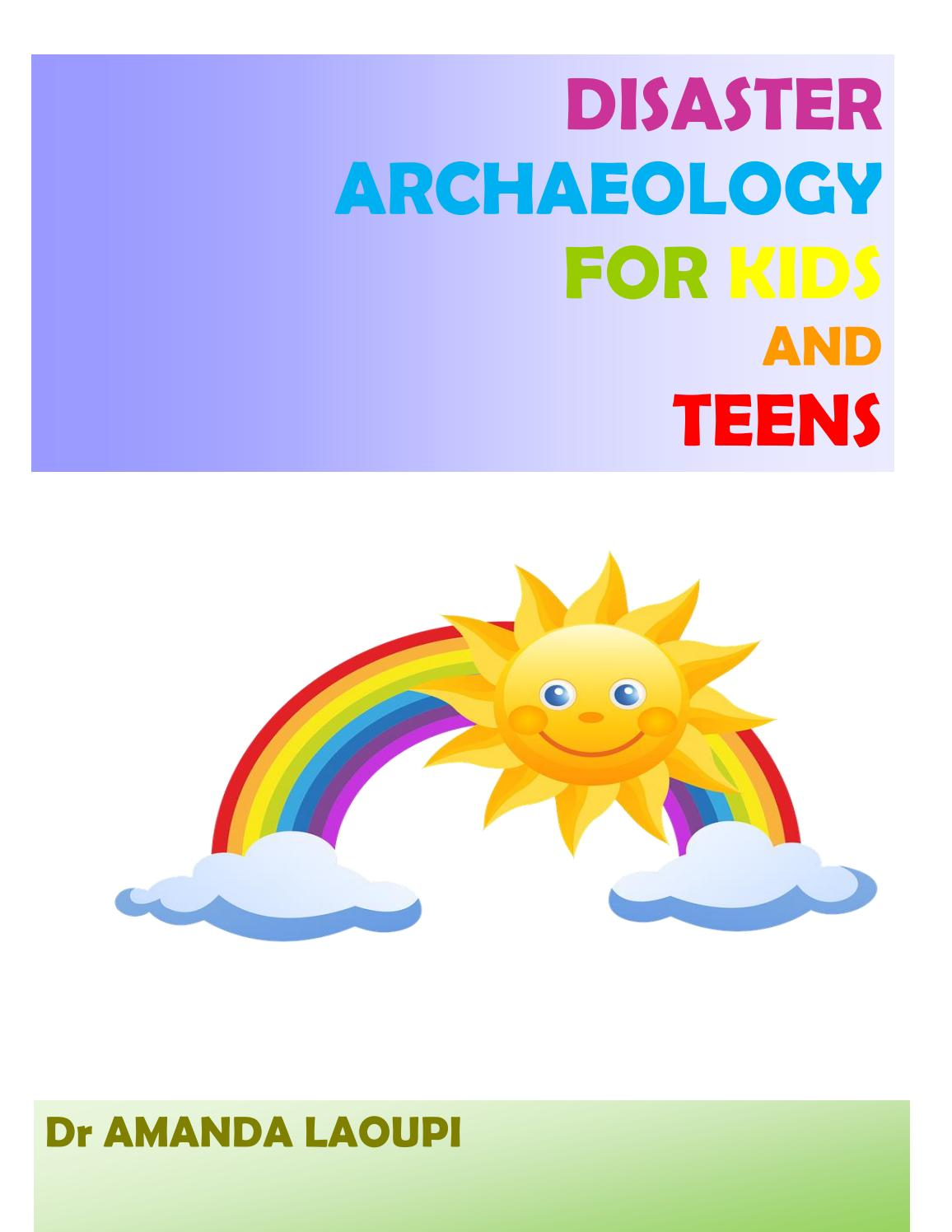 Disaster Archaeology For Kids And Teens By Amanda Laoupi Issuu