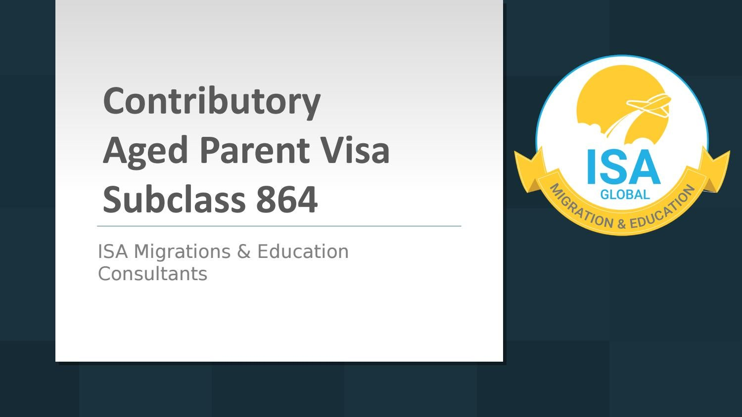 Apply For Contributory Aged Parent Visa Subclass 864 Isa Migrations Education Consultants By J Smith01 Issuu