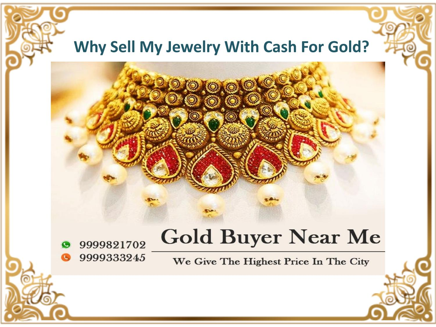 Why Sell My Jewelry With Cash For Gold? by ajaycashforgold17
