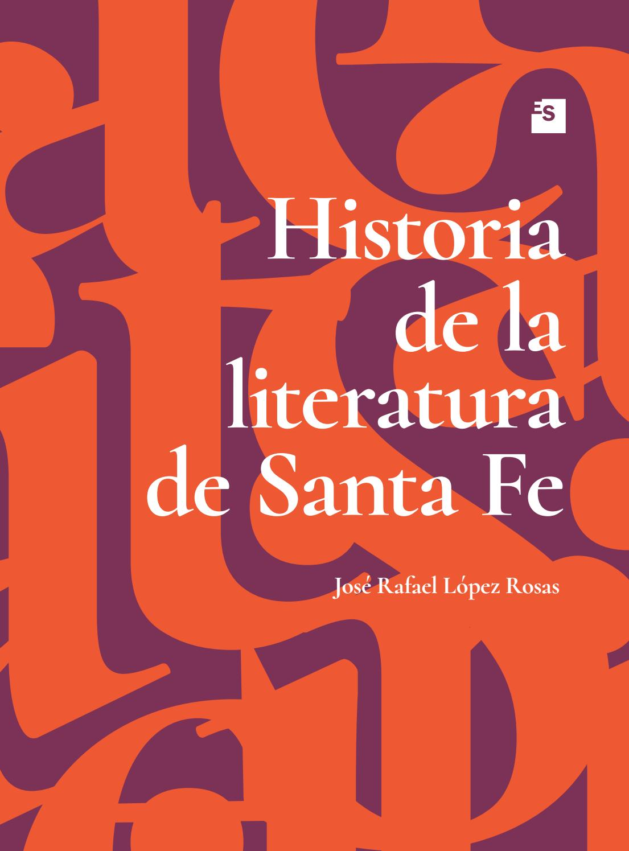 Historia De La Literatura De Santa Fe José Rafael López