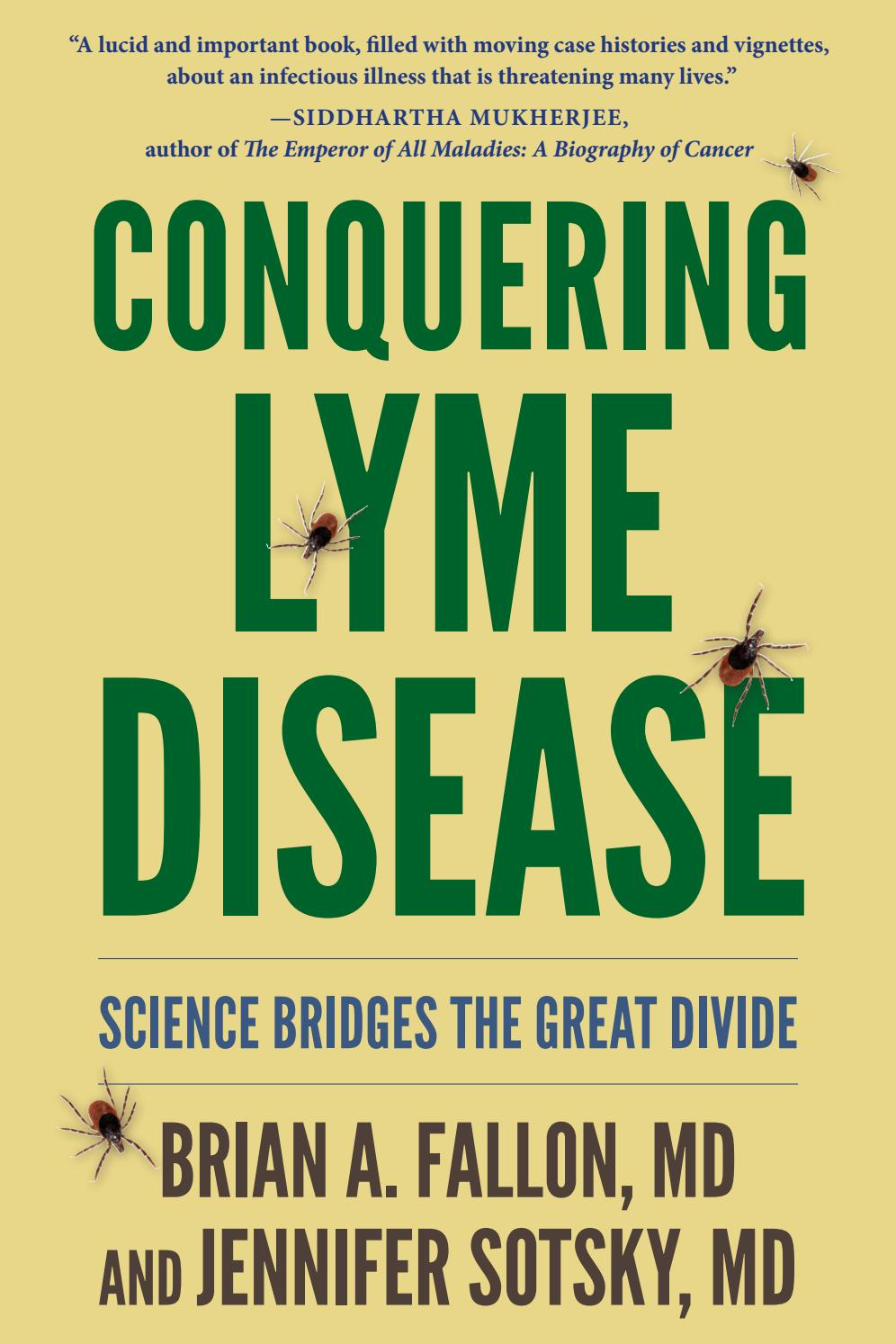 Conquering Lyme Disease, by Brian A  Fallon, MD, and