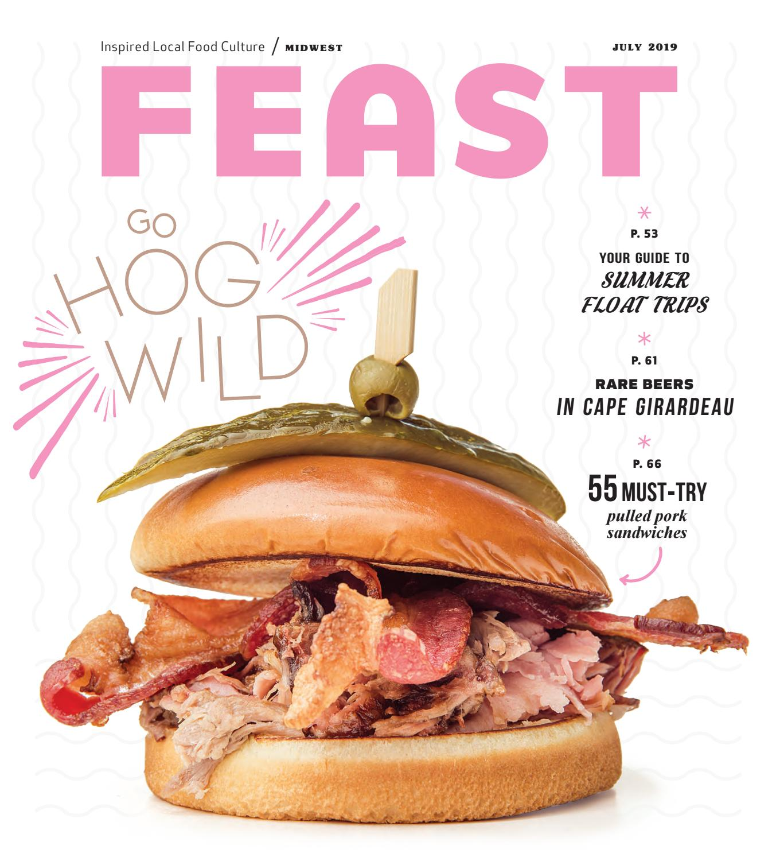July 2019 Feast Magazine by Feast Magazine - issuu