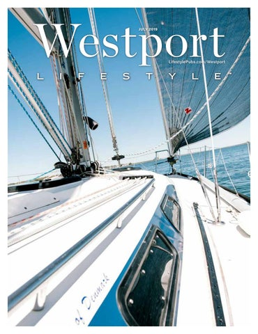Westport , CT July 2019 by Lifestyle Publications - issuu