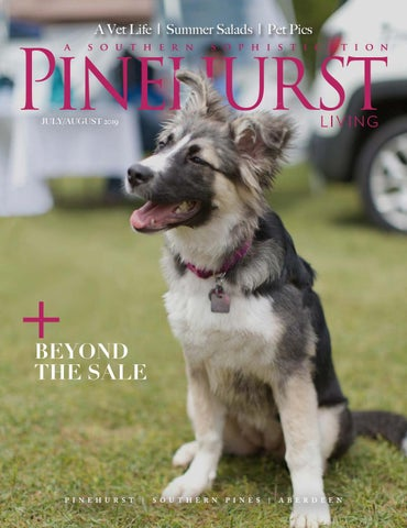 July/August 2019 Pinehurst Living by Pinehurst Living
