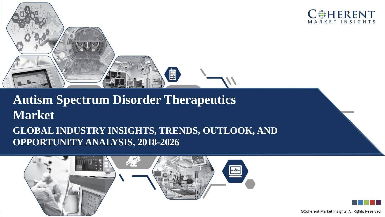 Autism Spectrum Disorder Therapeutics Market Detailed Study