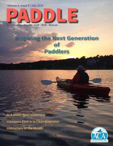Paddle: July 2019   Volume 5, Issue 4 by ACA   Canoe - Kayak