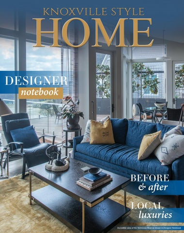 Knoxville Style Home Summer 2019 By George Laurence Krieps
