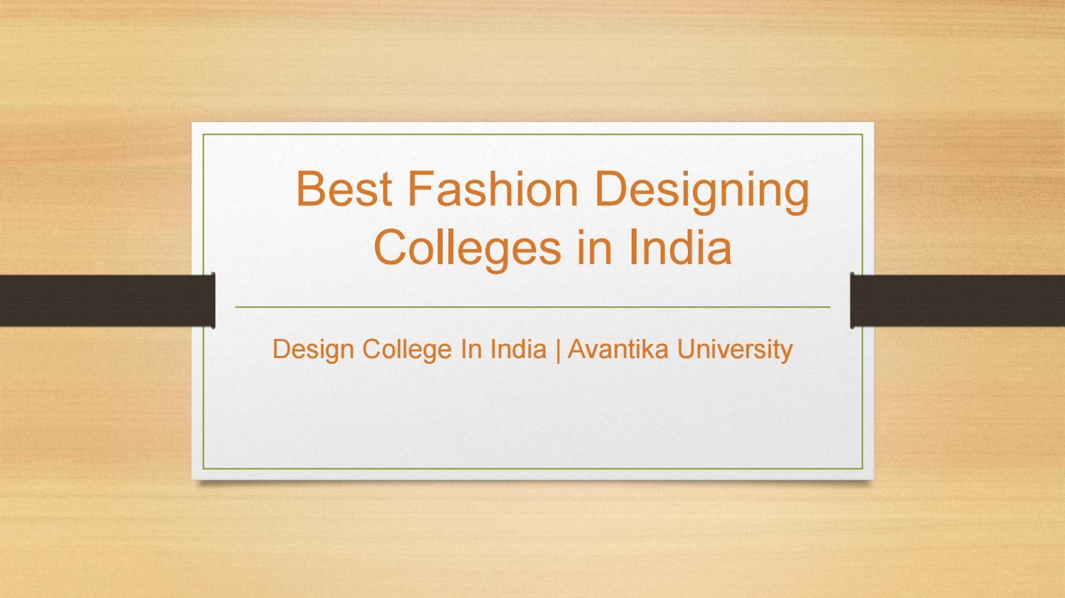 Best Fashion Designing Colleges In India Avantika University By Avantika University Issuu