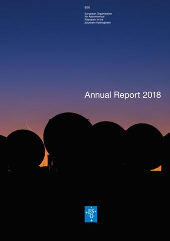 ESO Annual Report 2018 by European Southern Observatory - issuu