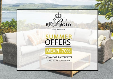 Bellagio Home & Garden. Κατάλογος «Summer Offer - Home and Garden»