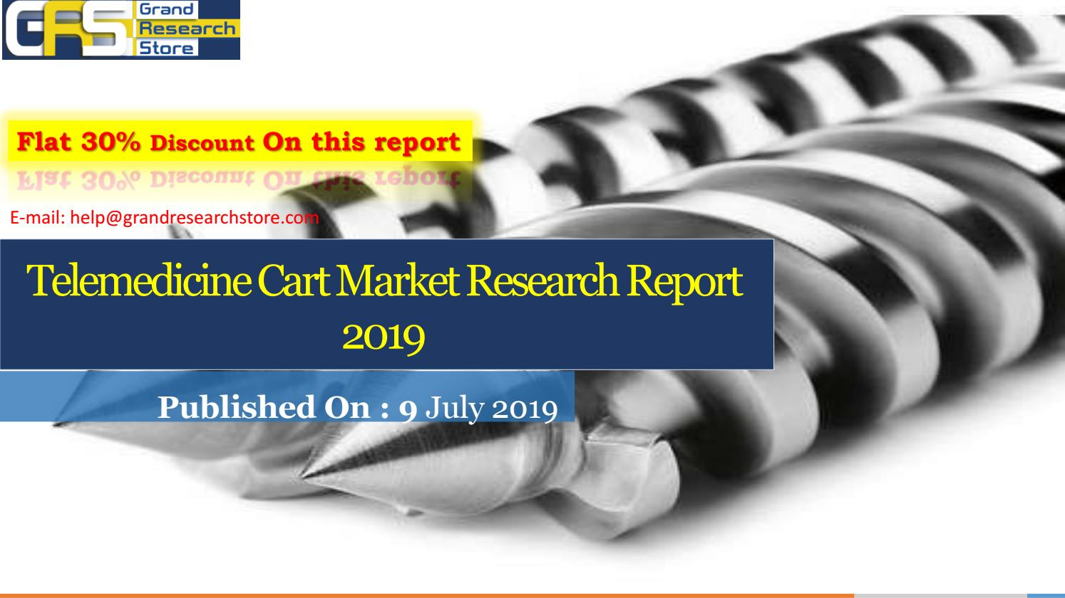 Telemedicine cart market research report 2019 by