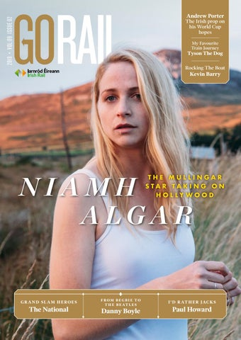 Go Rail 9-2: Featuring Niamh Algar by Hot Press Publishing - issuu