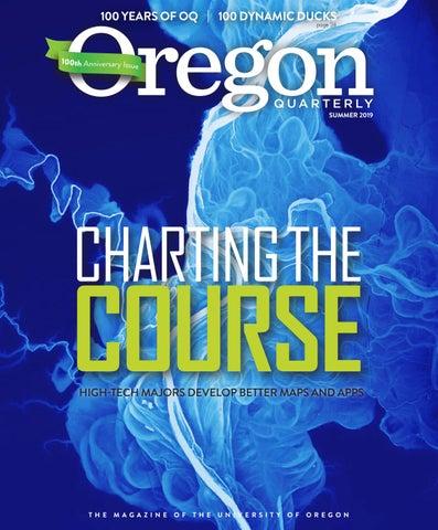 Oregon Quarterly Summer 2019 by UO/Oregon Quarterly - issuu