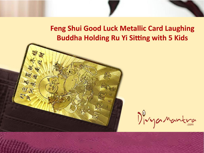 Feng Shui Good Luck Metallic Card Laughing Buddha Holding Ru Yi Sitting With 5 Kids By Divya Mantra Issuu