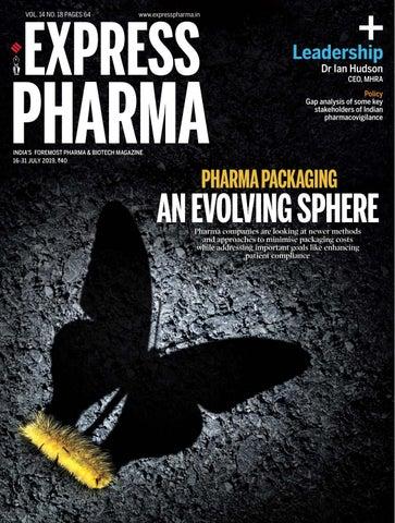 Express Pharma (Vol 14, No 18) July 16-31, 2019 by Indian