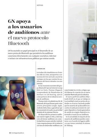 Page 22 of GN apoya a los usuarios de audífonos ante el nuevo protocolo Bluetooth