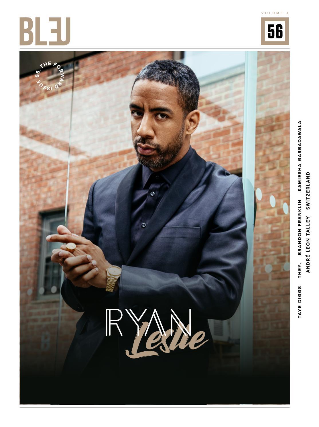 Bleu Magazine Issue 56 - Ryan Leslie by Bleu Magazine - issuu