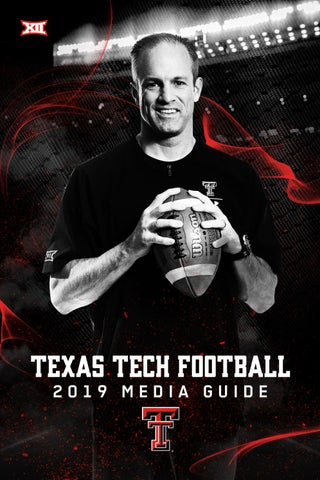 Texas Tech 2019 Football Media Guide by Texas Tech Athletics - issuu