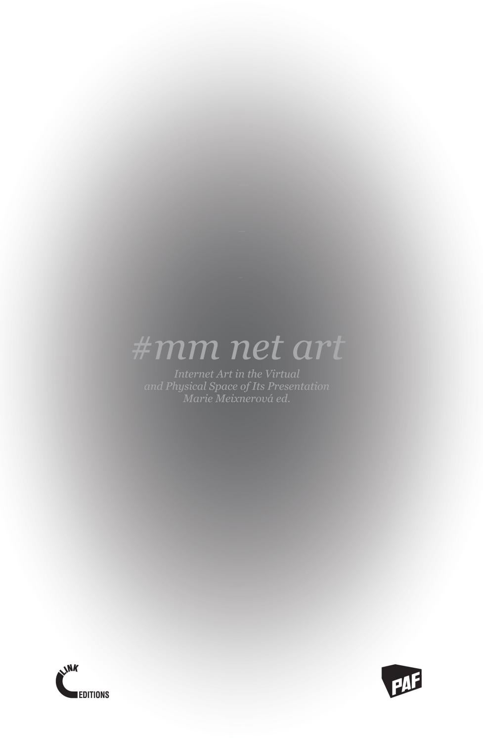 Mm Net Art Internet Art In The Virtual And Physical Space Of