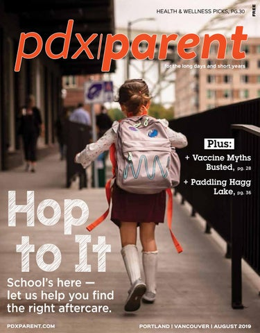 PDX Parent August 2019 by PDX Parent issuu