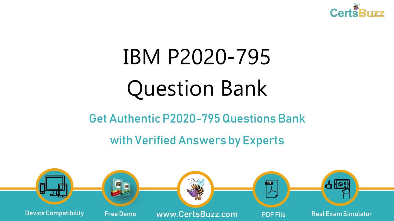 IBM Best Exam Practice Material for P2020-795 Exam Q/&A PDF+SIM