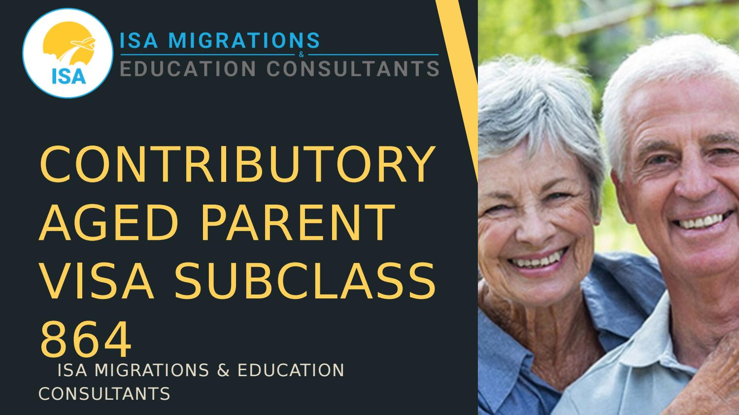 Contributory Aged Parent Visa Subclass 864 Isa Migrations Education Consultants By J Smith01 Issuu