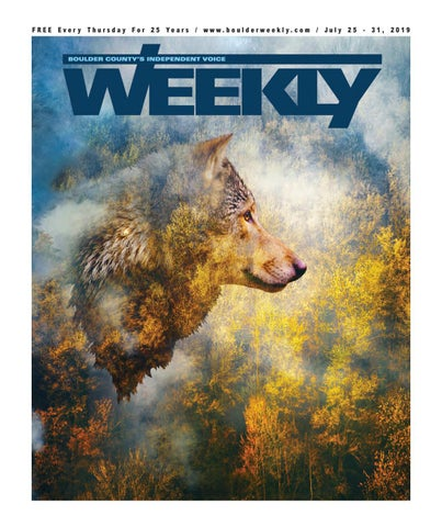 7 25 19 Boulder Weekly by Boulder Weekly - issuu