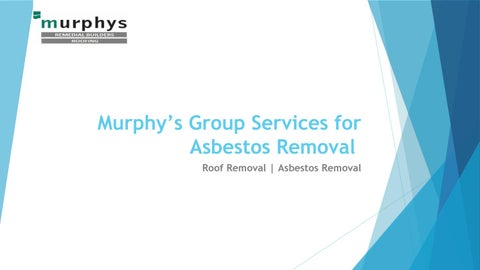 Choose the Murphy's Group Services for Asbestos Removal by ...