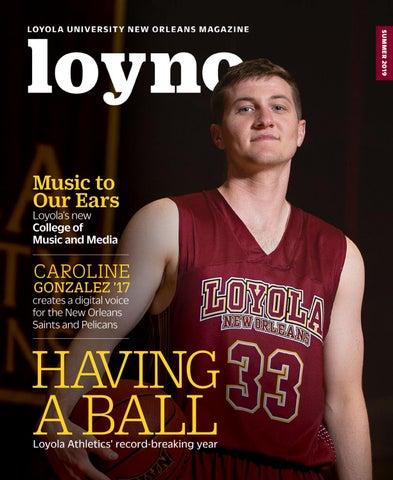 Loyno Magazine - Summer 2019 by Loyola University New