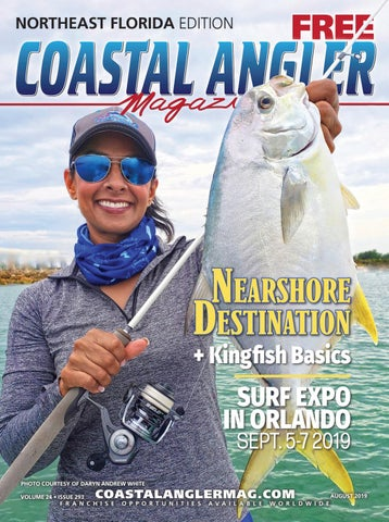 Coastal Angler Magazine | August 2019 | Northeast Florida by