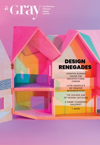 No  47 — DESIGN RENEGADES by GRAY - issuu