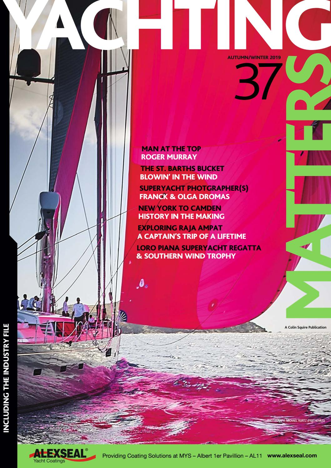 Yachting Matters 37 Autumn Winter 2019 By Yachting Matters Issuu